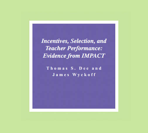 Incentives, Selection, and Teacher Performance: Evidence from IMPACT, Working Paper 102